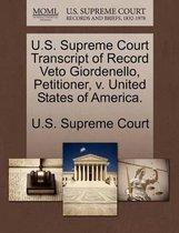 U.S. Supreme Court Transcript of Record Veto Giordenello, Petitioner, V. United States of America.