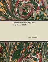 12 Valses nobles D.969 - For Solo Piano (1827)