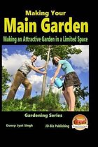 Making Your Main Garden - Making an Attractive Garden in a Limited Space