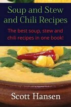 Soup and Stew and Chili Recipes