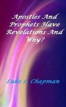 Apostles and Prophets Have Revelation and Why?