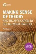 Making sense of theory and its application to social work practice