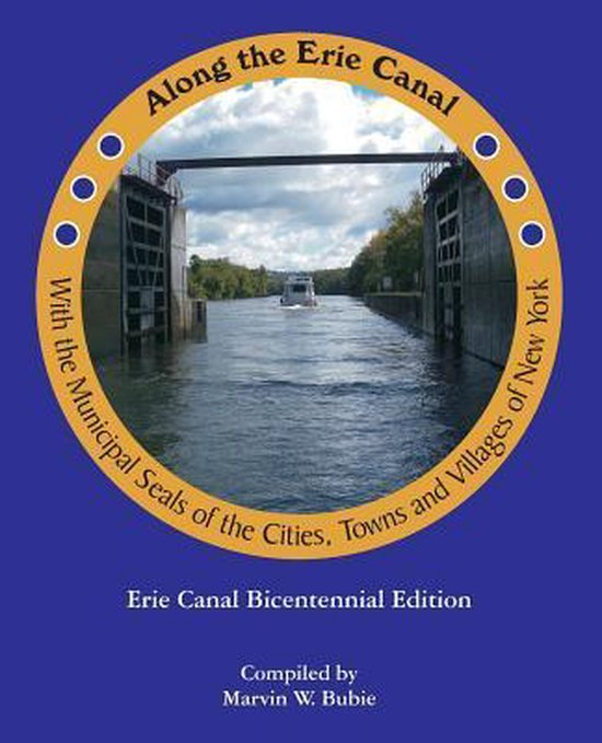 Along the Erie Canal with the Municipal Seals of the Cities, Towns and Villages of New York