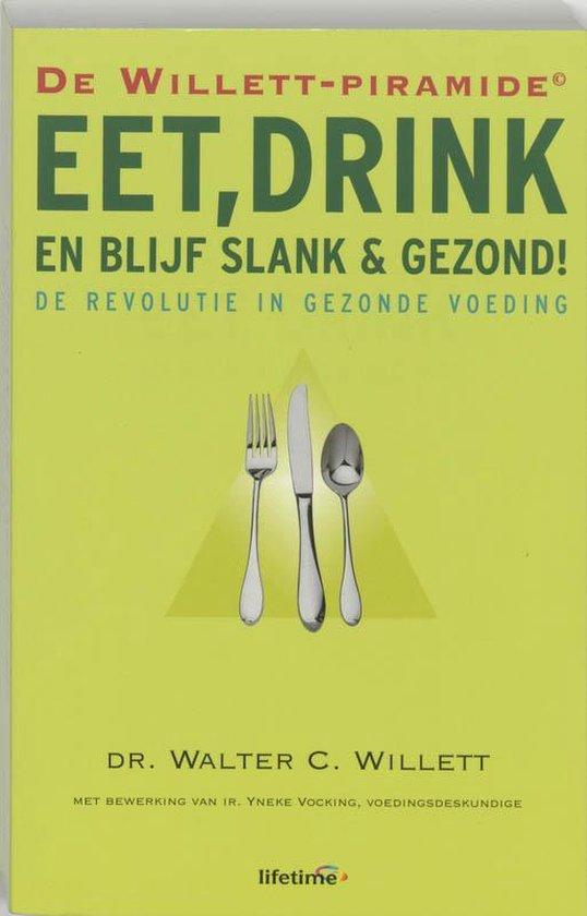 Eet, Drink En Blijf Slank & Gezond !