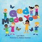 God Made You!