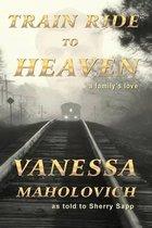 Train Ride to Heaven