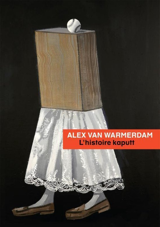 L' histoire kaputt - Alex van Warmerdam  