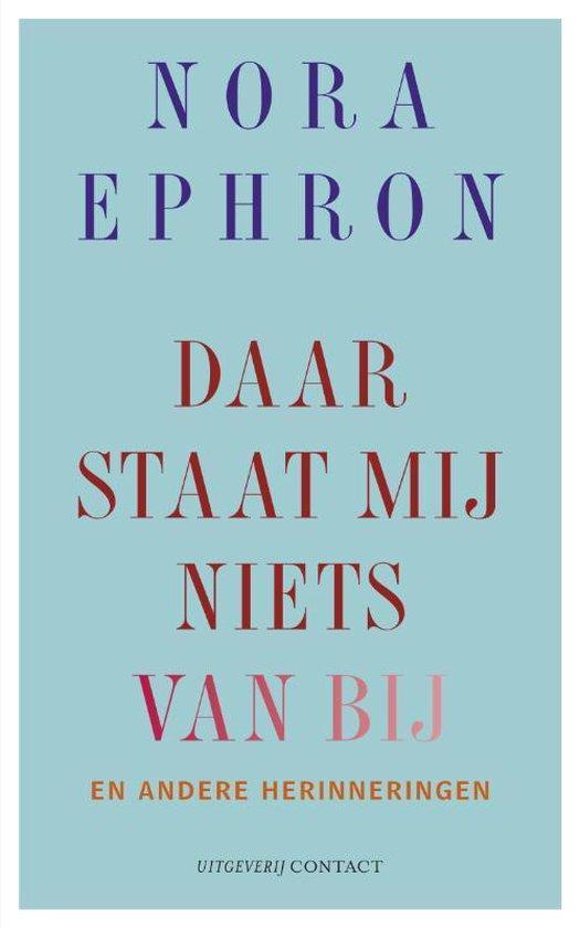 Daar staat mij niets van bij - Nora Ephron pdf epub