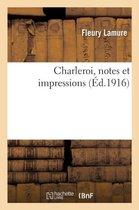 Charleroi, Notes Et Impressions