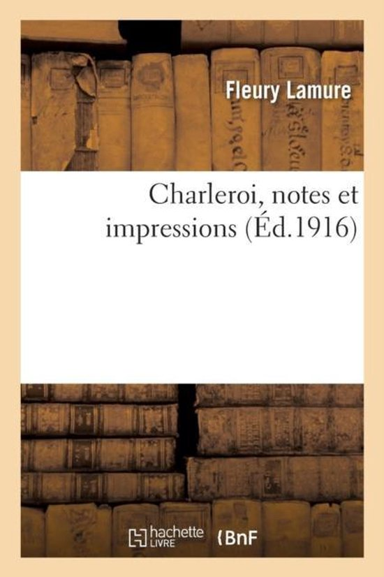 Charleroi, notes et impressions