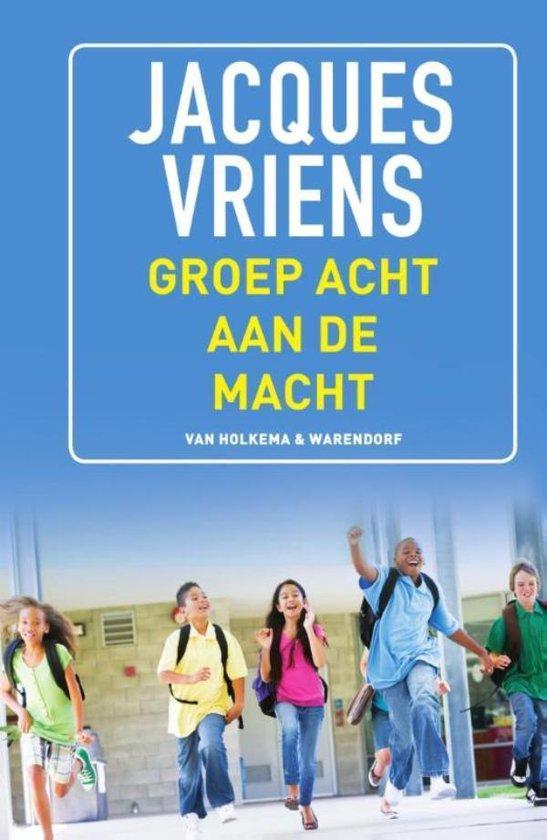 Groep 8 aan de macht - Jacques Vriens pdf epub