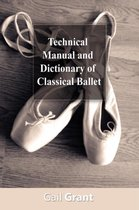 Afbeelding van Technical Manual and Dictionary of Classical Ballet