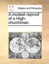 A Modest Reproof of a High-Churchman