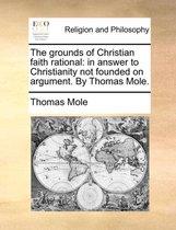 The Grounds of Christian Faith Rational