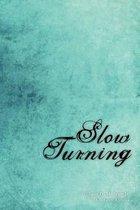Slow Turning