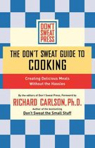 The Don't Sweat Guide to Cooking