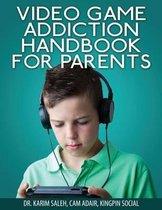 Video Game Addiction Handbook for Parents