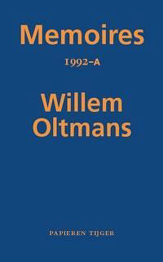 Memoires Willem Oltmans 55 - Memoires 1992-A - Willem Oltmans  