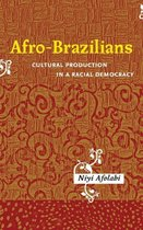 Afro-Brazilians - Cultural Production in a Racial Democracy