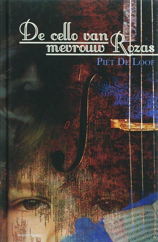 De Cello Van Mevrouw Rozas - Piet De Loof | Fthsonline.com