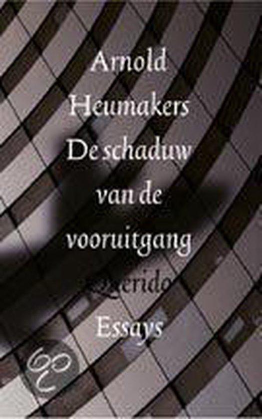 De Schaduw Van De Vooruitgang - Arnold Heumakers  