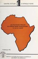 Les Politiques pénales en Afrique noire francophone : le cas du Gabon