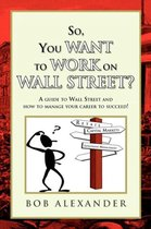 So, You Want to Work on Wall Street?