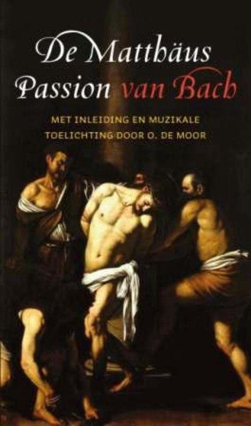 Cover van het boek 'De Matthaus Passion van Bach' van O. de Moor