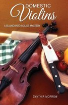 Domestic Violins / A Blanchard House Mystery