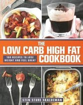 The Low Carb High Fat Cookbook