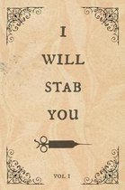 I will stab you