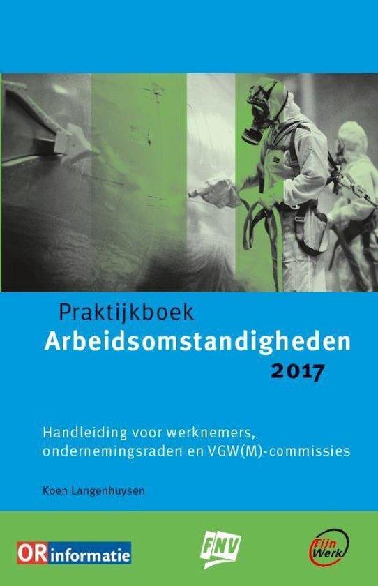 Praktijkboek arbeidsomstandigheden 2017 2017 - Langenhuysen Langenhuysen |