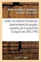 Lettre au citoyen Genissieu, representant du peuple, membre du Conseil des Cinq-Cents