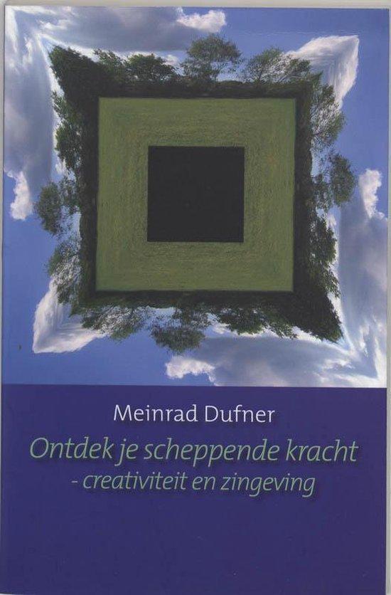 Ontdek je scheppende kracht - Meinrad Dufner  