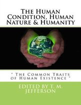 The Human Condition, Human Nature & Humanity