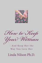 How to Keep Your Woman