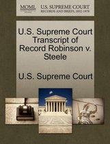 U.S. Supreme Court Transcript of Record Robinson V. Steele