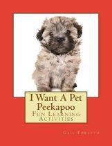 I Want a Pet Peekapoo
