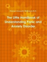 The Little Handbook of Understanding Panic and Anxiety Disorder