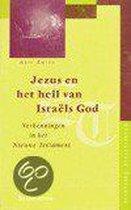 Jezus En Het Heil Van Israels God