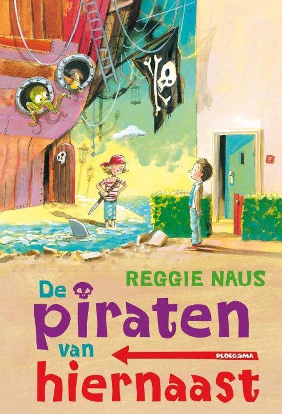 De piraten van hiernaast - Reggie Naus |