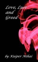 Love, Lust and Greed