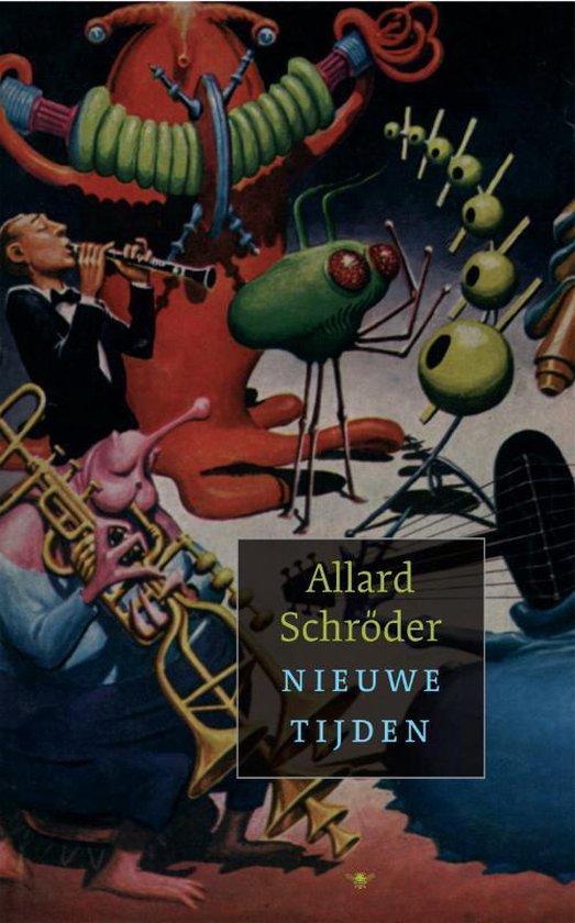 Nieuwe tijden - Allard Schröder |