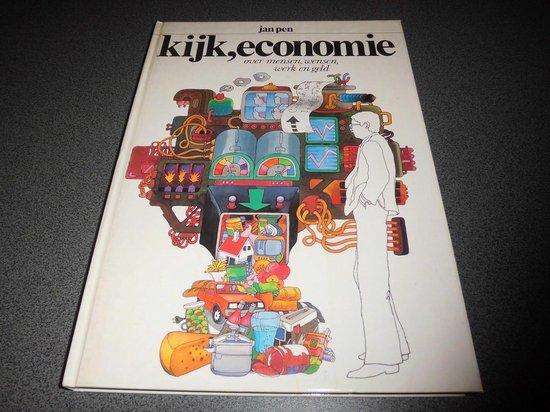 Kijk, economie - Over mensen, wensen, werk en geld - Jan Pen pdf epub