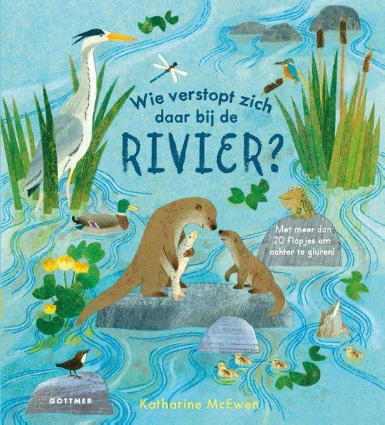 Wie verstopt zich daar bij de rivier? - Katharine Mcewen |