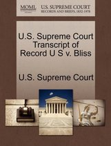 U.S. Supreme Court Transcript of Record U S V. Bliss