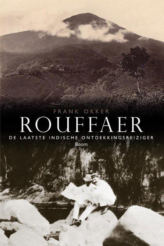 Rouffaer. De laatste Indische ontdekkingsreiziger - Frank Okker | Fthsonline.com