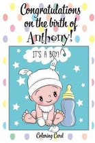 CONGRATULATIONS on the birth of ANTHONY! (Coloring Card)