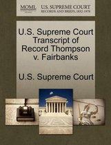 U.S. Supreme Court Transcript of Record Thompson V. Fairbanks