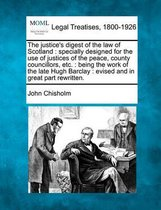 The Justice's Digest of the Law of Scotland